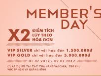 Member's Day – Nhân đôi điểm tích lũy dành cho thành viên + Trở thành VIP với hóa đơn từ 1.5 triệu đồng