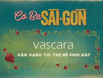 Khám phá phong cách của đệ nhứt thanh lịch Sài gòn trong Cô Ba Sài Gòn  - vascara.com