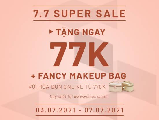 7.7 Super Sale - Giảm ngay 77K + Tặng thêm 01 Fancy Makeup Bag xinh xắn