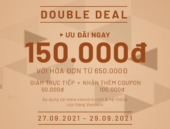 Double Deal - Ưu đãi ngay 150.000đ + Được Áp Dụng VIP